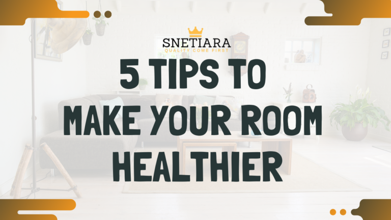 5 tips to make your room healthier
