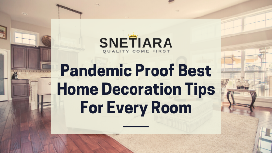 Pandemic Proof Best Home Decoration Tips